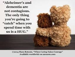 Alzheimer's and Dementia are not Contagious - The Only Thing You Will Catch is a Hug (1/2)